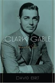 CLARK GABLE by David Bret