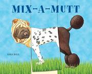 MIX-A-MUTT by Sara Ball
