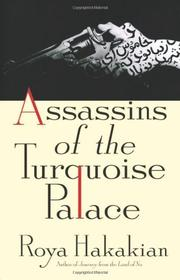 ASSASSINS OF THE TURQUOISE PALACE by Roya Hakakian