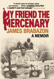 MY FRIEND THE MERCENARY by James Brabazon