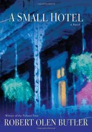 A SMALL HOTEL by Robert Olen Butler