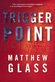 TRIGGER POINT by Matthew Glass