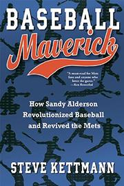 BASEBALL MAVERICK by Steve Kettmann