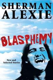 BLASPHEMY by Sherman Alexie