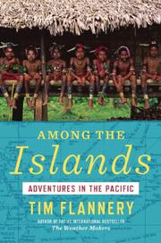 AMONG THE ISLANDS by Tim Flannery