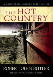 THE HOT COUNTRY by Robert Olen Butler