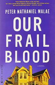 OUR FRAIL BLOOD by Peter Nathaniel Malae