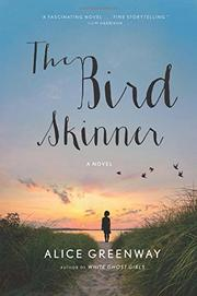 THE BIRD SKINNER by Alice Greenway