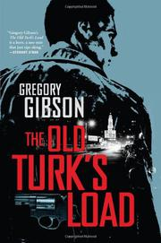 THE OLD TURK'S LOAD by Gregory Gibson