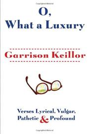 O, WHAT A LUXURY by Garrison Keillor