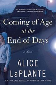COMING OF AGE AT THE END OF DAYS by Alice LaPlante