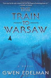 THE TRAIN TO WARSAW by Gwen Edelman