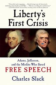 LIBERTY'S FIRST CRISIS by Charles Slack