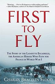 FIRST TO FLY by Charles Bracelen Flood