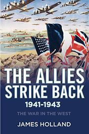 THE ALLIES STRIKE BACK, 1941-1943 by James Holland