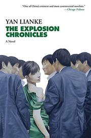 THE EXPLOSION CHRONICLES by Yan Lianke