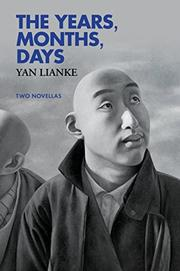 THE YEARS, MONTHS, DAYS by Yan Lianke