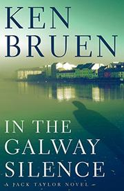 IN THE GALWAY SILENCE by Ken Bruen