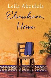 ELSEWHERE HOME by Leila Aboulela
