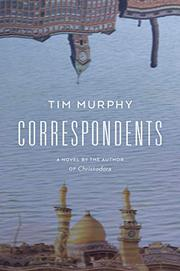 CORRESPONDENTS by Tim Murphy