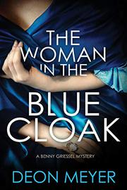 THE WOMAN IN THE BLUE CLOAK by Deon Meyer