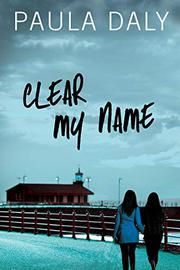 CLEAR MY NAME by Paula Daly