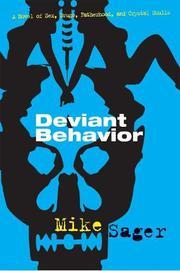 DEVIANT BEHAVIOR by Mike Sager