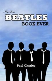 THE BEST BEATLES BOOK EVER by Paul Charles