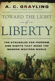 TOWARD THE LIGHT OF LIBERTY by A.C. Grayling