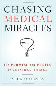 CHASING MEDICAL MIRACLES by Alex O'Meara