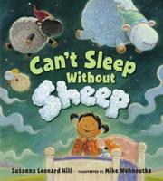 CAN'T SLEEP WITHOUT SHEEP by Susanna Leonard Hill