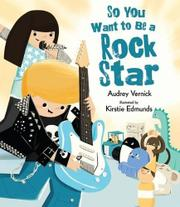 Cover art for SO YOU WANT TO BE A ROCK STAR