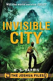 INVISIBLE CITY by M.G. Harris