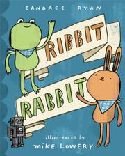 RIBBIT RABBIT by Candace Ryan