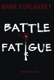 BATTLE FATIGUE by Mark Kurlansky