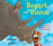 BOGART AND VINNIE by Audrey Vernick