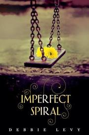 IMPERFECT SPIRAL by Debbie Levy