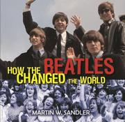 HOW THE BEATLES CHANGED THE WORLD by Martin W. Sandler
