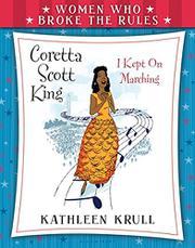 CORETTA SCOTT KING by Kathleen Krull