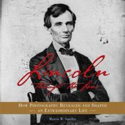 LINCOLN THROUGH THE LENS by Martin W. Sandler