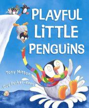 PLAYFUL LITTLE PENGUINS by Tony Mitton