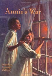 ANNIE'S WAR by Jacqueline Levering Sullivan