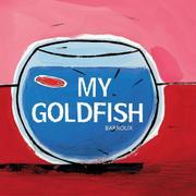 MY GOLDFISH by Barroux