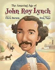 THE AMAZING AGE OF JOHN ROY LYNCH by Chris Barton