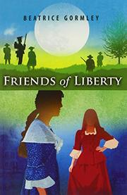 FRIENDS OF LIBERTY by Beatrice Gormley