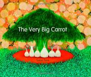 THE VERY BIG CARROT by Satoe  Tone