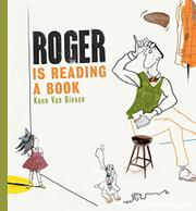 ROGER IS READING A BOOK by Koen Van Biesen