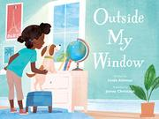 OUTSIDE MY WINDOW by Linda Ashman