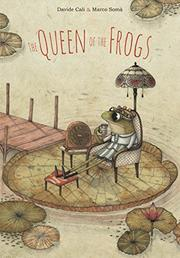 THE QUEEN OF THE FROGS by Davide Cali