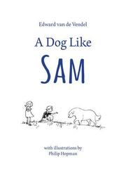 A DOG LIKE SAM by Edward van de Vendel